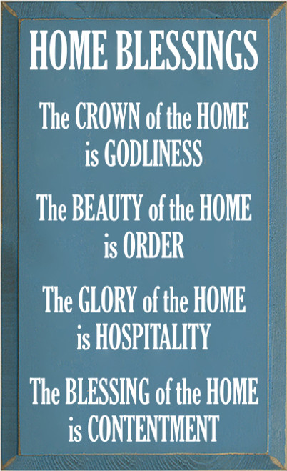 11x18 Williamsburg Blue with White text  HOME BLESSINGS The CROWN of the HOME is GODLINESS The BEAUTY of the HOME is ORDER The GLORY of the HOME is HOSPITALITY The BLESSING of the HOME is CONTENTMENT