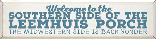9x36 White board with Williamsburg Blue text  Welcome to the Southern Side of the Leemhuis Porch
