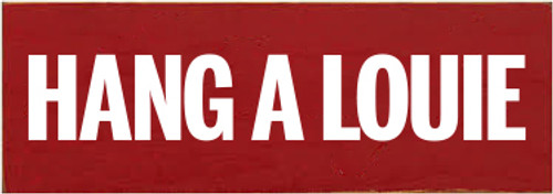 3.5x10 Red board with White text  Hang A Louie