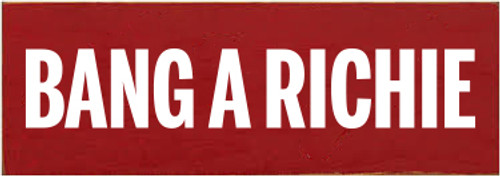 3.5x10 Red board with White text  Bang A Richie