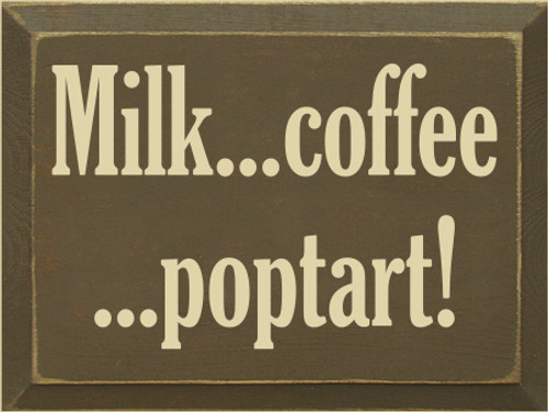 9x12 Brown board with Cream text  Milk...coffee...poptart!