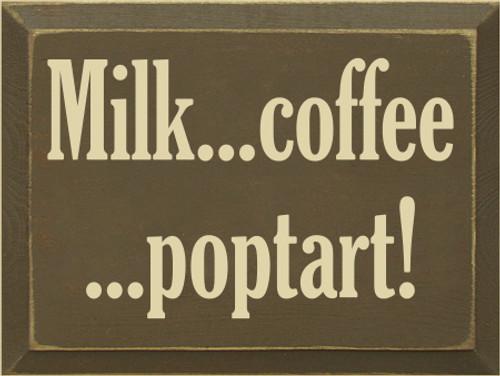 9x12 Brown board with Cream text  Milk...coffee...poptart!