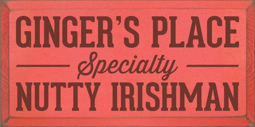 9x18 Coral board with Burgundy text  GINGER'S PLACE Specialty NUTTY IRISHMAN
