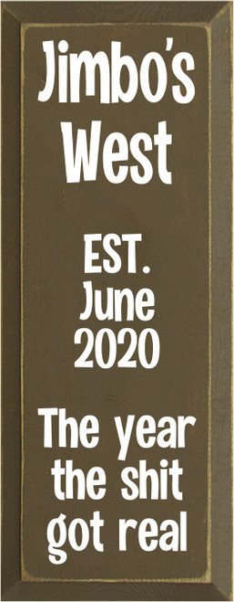 7x18 Brown board with White text  Jimbo's West  EST. June 2020  The year the shit got real