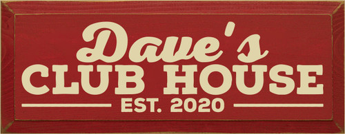 7x18 Red board with Cream text  Dave's Club House Est. 2020