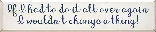 10x48 White board with Navy Blue text If I had to do it all over again, I wouldn't change a thing!