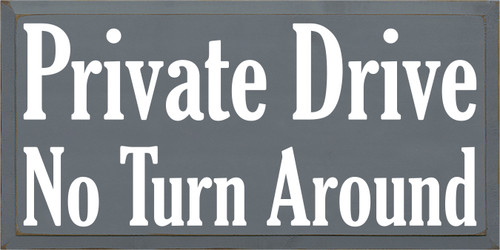 12x24 Slate board with White text  Private Drive No Turn Around