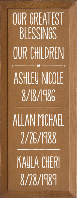 7x18 Toffee board with White text  OUR GREATEST BLESSINGS OUR CHILDREN ASHLEY NICOLE 8/18/1986 ALLAN MICHAEL 2/26/1988 KAYLA CHERI 8/28/1989