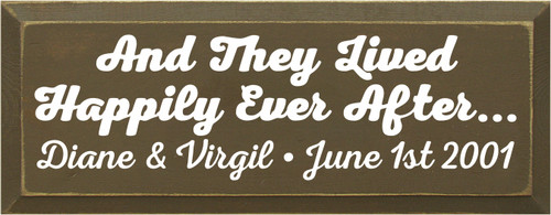 7x18 Brown board with White text And They Lived Happily Ever After... Diane & Virgil June 1st 2001