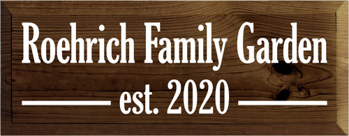 7x18 Walnut Stain board with White text  Roehrich Family Garden