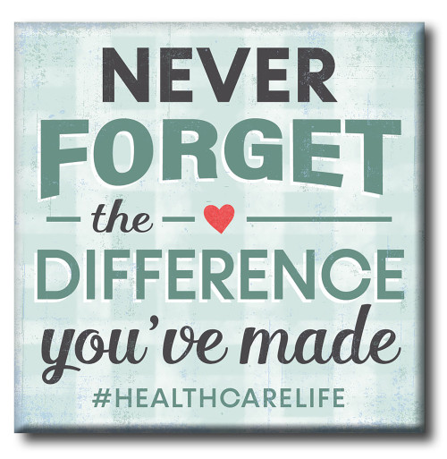 Never Forget The Difference You've Made #HealthCareLife