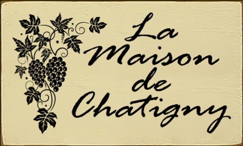 6x10 Cream board with Black text  La Maison De Chatigny