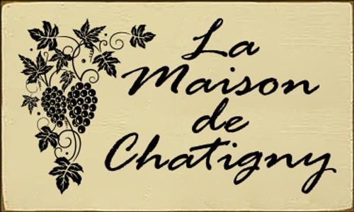 6x10 Cream board with Black text  La Maison De Chatigny