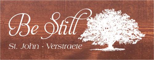 7x18 Chestnut Stain board with White text  Be still St.John - Verstraete