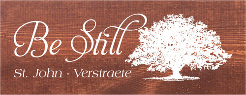 7x18 Chestnut Stain board with White text  Be still St.John - Verstraete