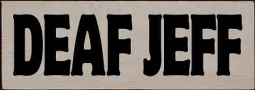 CUSTOM Wood Sign Deaf Jeff 3.5x10