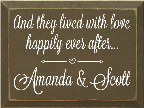 9x12 Brown board with White text And they lived with love happily ever after... Amanda & Scott