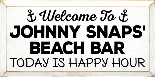 9x18 White board with Black text WELCOME TO JOHNNY SNAP'S BEACH BAR TODAY IS HAPPY HOUR