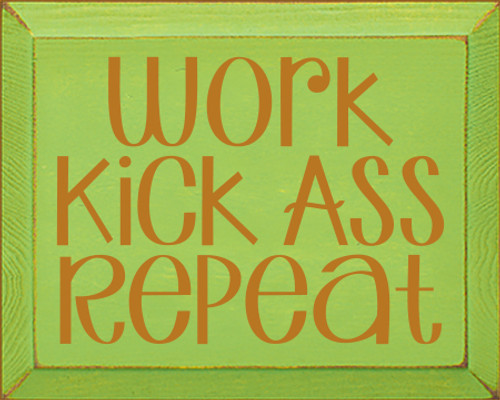 8x10 Apple Green board with Gold text  Work Kick Ass Repeat