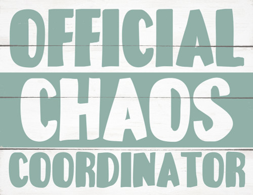 Official Chaos Coordinator - Block Wooden Sign 5x6.5