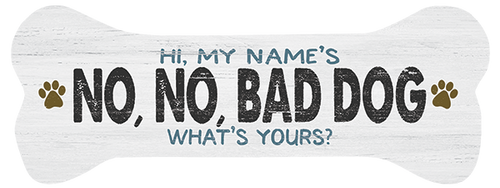 Hi, My Name Is No, No, Bad Dog!!! What's Yours? - Dog Bone Shaped Magnet