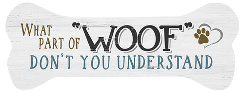 What Part Of Woof! Don't You Understand - Dog Bone Shaped Magnet