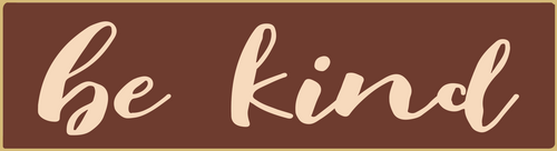 Burgundy - Be Kind - Mini Sign