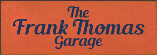 3.5x10 Burnt Orange board with Navy Blue text  The Frank Thomas Garage