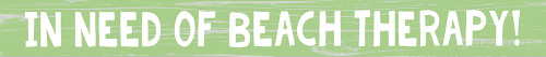 Green - In Need Of Beach Therapy - 35in Wood Sign