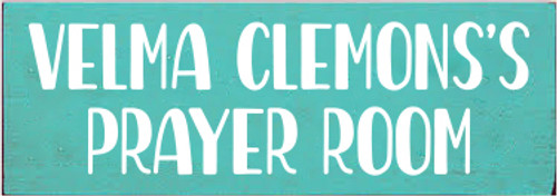 3.5x10 Aqua board with White text  Velma Clemons's Prayer Room