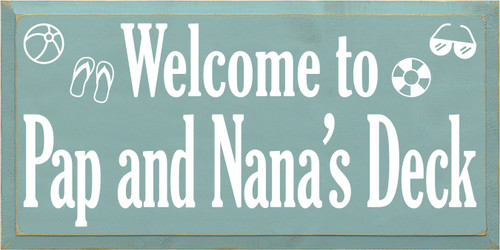 12x24 Sea Blue board with White text  Welcome To Pap And Nana's Deck