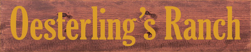 10x48 Chestnut Stain board with Mustard text  Oesterling's Ranch