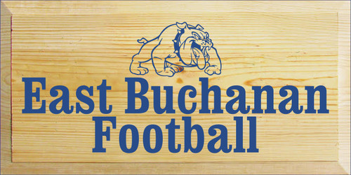 9x18 Poly board with Royal text  East Buchanan Football