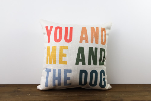Colorful You And Me And The Dog Square Pillow