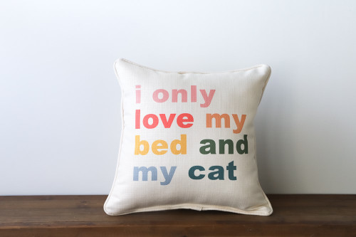I Only Love My Bed And My Cat Square Pillow