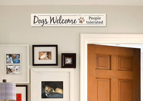 Outdoor Sign - Dogs Welcome People Tolerated - 8x47