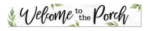 Outdoor Sign - Welcome To The Porch - 8x47