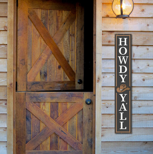 Outdoor Welcome Sign for Porch - Howdy Y'all with Cowboy Hat - Vertical Porch Board 8x47