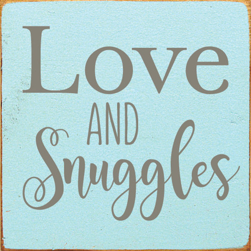 Blue - Love & Snuggles - Wood Sign 7x7
