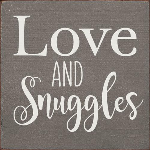 Gray - Love & Snuggles - Wood Sign 7x7