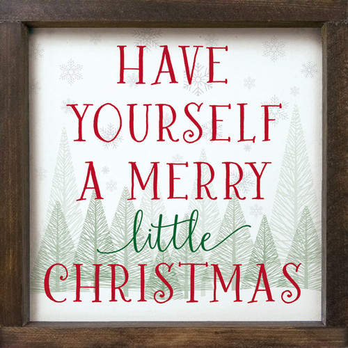 Have Yourself A Merry Little Christmas - Wood Framed Sign