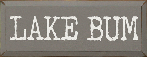Lake Bum - Wood Sign