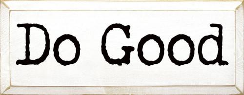 Do Good - Wood Sign