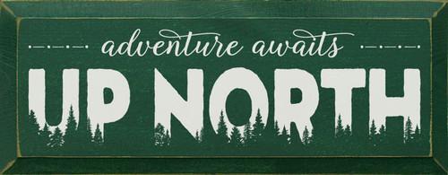 Green - Adventure Awaits Up North - Wood Sign