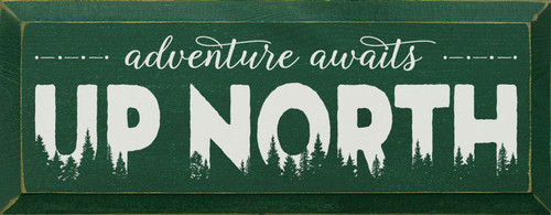 Green - Adventure Awaits Up North - Wood Sign