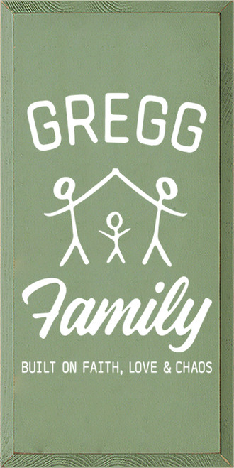 12x24 Sage board with White text  Gregg Family Built on Faith Love & Chaos
