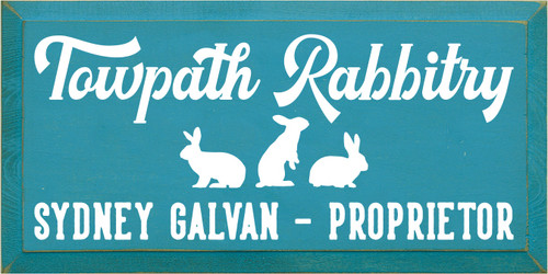 9x18 Turquoise board with White text  Towpath Rabbitry Sydney Galvan - Proprietor