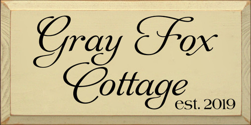 9x18 Cream board with Black text  Gray Fox Cottage