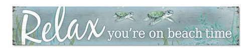 Outdoor Sign - Relax You're On Beach Time with Sea Turtles - 8x47 Horizontal