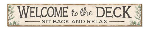 Outdoor Sign - Welcome To The Deck - Sit Back And Relax - 8x47 Horizontal